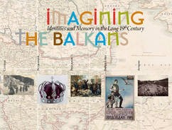 """Travelling exhibit """"Imagining the Balkans. Identities and Memory in the long 19th century"""""""